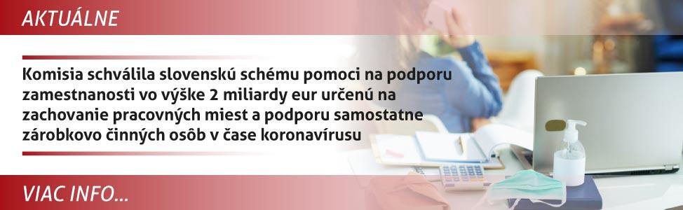 Komisia schválila slovenskú schému pomoci na podporu zamestnanosti vo vý¹ke 2 miliardy eur urèenú na zachovanie pracovných miest a podporu samostatne zárobkovo èinných osôb v èase koronavírusu