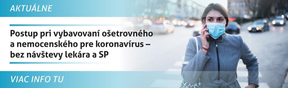 Postup pri vybavovaní o¹etrovného a nemocenského pre koronavírus - bez náv¹tevy lekára a SP