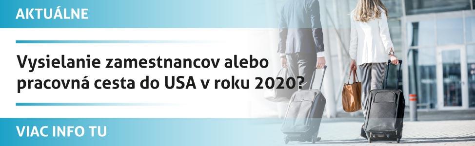 Vysielanie zamestnancov alebo pracovná cesta do USA v roku 2020?