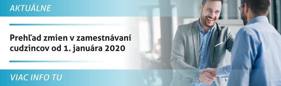 Priehµad zmien v zamestnávaní cudzincov od 1. januára 2020