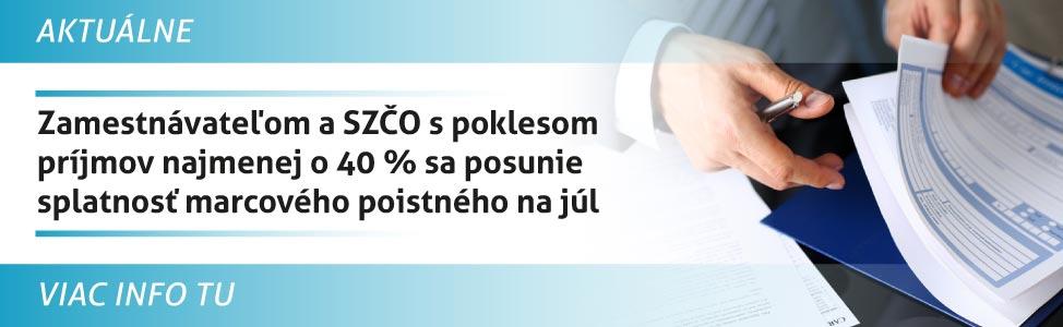 Zamestnávateµom a SZÈO s poklesom príjmov najmenej o 40 % sa posunie splatnos» marcového poistného na júl