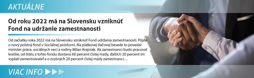 Od roku 2022 má na Slovensku vzniknú» Fond na udr¾anie zamestnanosti