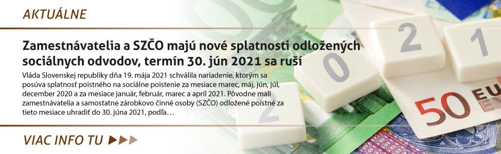 Zamestnávatelia a SZÈO majú nové splatnosti odlo¾ených sociálnych odvodov, termín 30. jún 2021 sa ru¹í