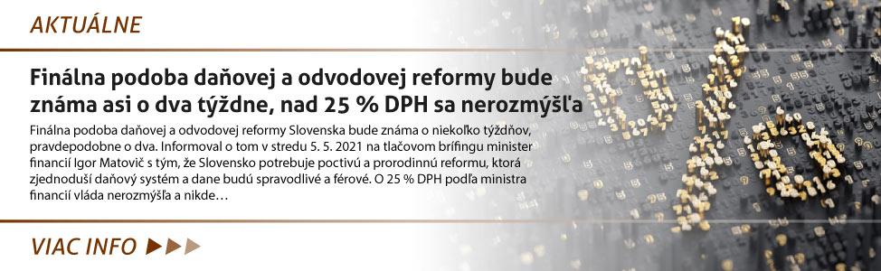 Finálna podoba daòovej a odvodovej reformy bude známa asi o dva tý¾dne, nad 25 % DPH sa nerozmý¹µa