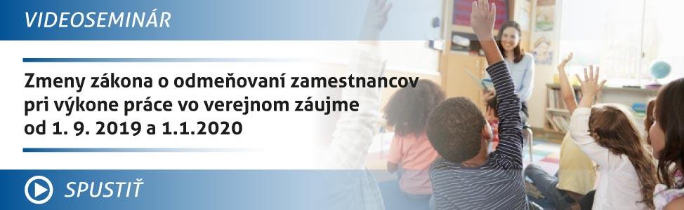 Zmeni zákona o odmeòovaní zamestnancov pri výkone práce vo verejnom záujme od 1. 9. 2019 a 1. 1. 2020